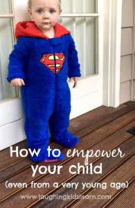 how to empower your child and build their confidence even when they are still young. Helpful parenting tips.