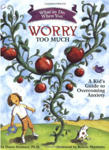 What to do when you worry too much. Picture story book for children with anxiety