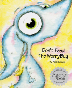 Don't feel the worry bug is a childrens book about anxiety and kids with worries