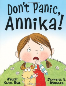 Don't panic Annika is a picture story book for children suffering anxiety or worries